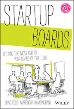 Feld, Brad - Startup Boards: Getting the Most Out of Your Board of Directors, ebook