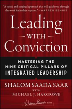 Saar, Shalom Saada - Leading with Conviction: Mastering the Nine Critical Pillars of Integrated Leadership, ebook