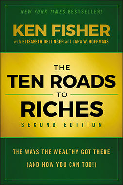 Dellinger, Elisabeth - The Ten Roads to Riches: The Ways the Wealthy Got There (And How You Can Too!), ebook