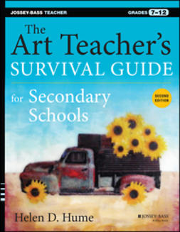 Hume, Helen D. - The Art Teacher's Survival Guide for Secondary Schools: Grades 7-12, e-kirja