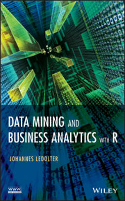 Ledolter, Johannes - Data Mining and Business Analytics with R, ebook