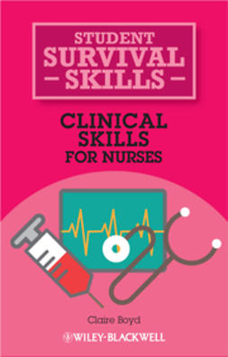 Boyd, Claire - Clinical Skills for Nurses: Student Survival Skills, ebook