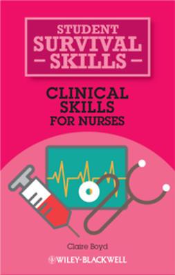 Clinical Skills for Nurses: Student Survival Skills