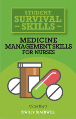 Boyd, Claire - Medicine Management Skills for Nurses: Student Survival Skills, ebook