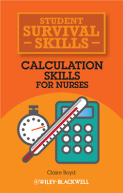 Boyd, Claire - Calculation Skills for Nurses: Student Survival Skills, ebook
