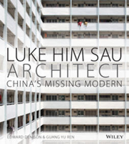 Denison, Edward - Luke Him Sau, Architect: China's Missing Modern, ebook