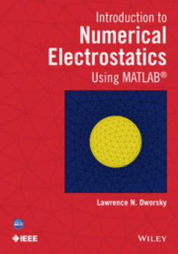 Dworsky, Lawrence N. - Introduction to Numerical Electrostatics Using MATLAB, ebook