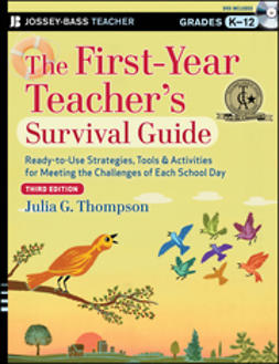 Thompson, Julia G. - The First-Year Teacher's Survival Guide: Ready-to-Use Strategies, Tools and Activities for Meeting the Challenges of Each School Day, e-bok