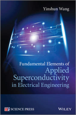 Wang, Yinshun - Fundamental Elements of Applied Superconductivity in Electrical Engineering, e-bok