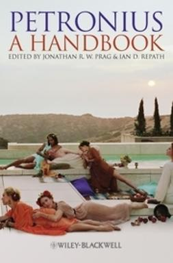 Prag, Jonathan R. W. - Petronius: A Handbook, ebook