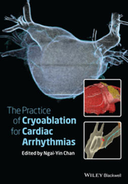 Chan, Ngai-Yin - The Practice of Catheter Cryoablation for Cardiac Arrhythmias, ebook