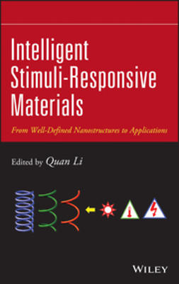 Li, Quan - Intelligent Stimuli-Responsive Materials: From Well-Defined Nanostructures to Applications, ebook