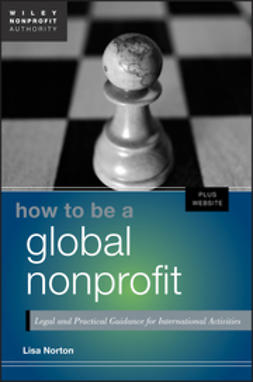 Norton, Lisa - How to Be a Global Nonprofit: Legal and Practical Guidance for International Activities, ebook