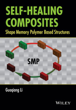 Li, Guoqiang - Self-Healing Composites: Shape Memory Polymer Based Structures, ebook