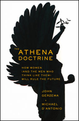 D?Antonio, Michael - The Athena Doctrine: How Women (and the Men Who Think Like Them) Will Rule the Future, ebook