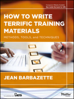 Barbazette, Jean - How to Write Terrific Training Materials: Methods, Tools, and Techniques, ebook