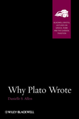 Allen, Danielle S. - Why Plato Wrote, ebook