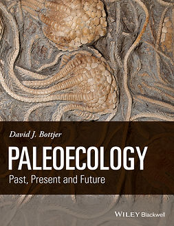 Bottjer, David J. - Paleoecology: Past, Present and Future, ebook