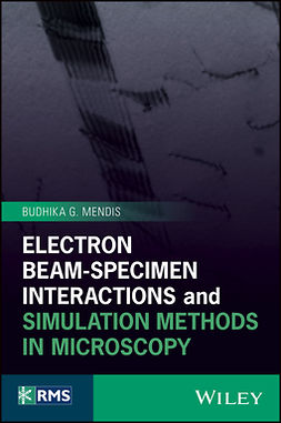 Mendis, Budhika G. - Electron Beam-Specimen Interactions and Simulation Methods in Microscopy, ebook