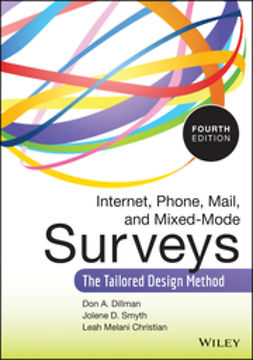 Christian, Leah Melani - Internet, Phone, Mail, and Mixed-Mode Surveys: The Tailored Design Method, ebook