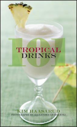 Haasarud, Kim - 101 Tropical Drinks, e-bok