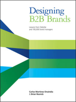 Onaindia, Carlos Martinez - Designing B2B Brands: Lessons from Deloitte and 195,000 Brand Managers, ebook