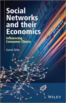 Birke, Daniel - Social Networks and their Economics: Influencing Consumer Choice, e-kirja