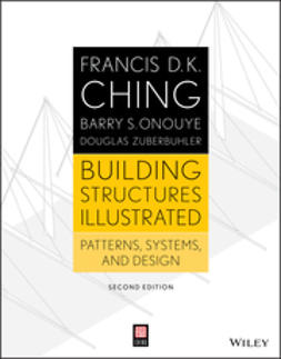 Ching, Francis D. K. - Building Structures Illustrated: Patterns, Systems, and Design, ebook