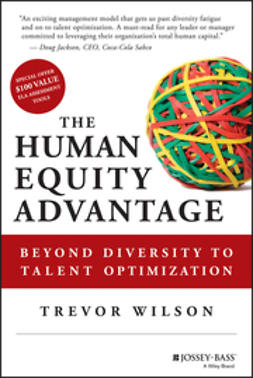 Wilson, Trevor - The Human Equity Advantage: Beyond Diversity to Talent Optimization, ebook