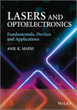 Maini, Anil - Lasers and Optoelectronics: Fundamentals, Devices and Applications, ebook