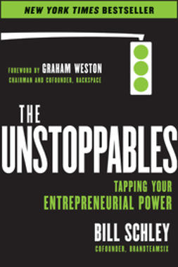Schley, Bill - The UnStoppables: Tapping Your Entrepreneurial Power, ebook