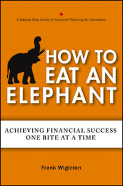 Wiginton, Frank - How to Eat an Elephant: Achieving Financial Success One Bite at a Time, ebook