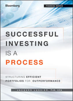 Lussier, Jacques - Successful Investing Is a Process: Structuring Efficient Portfolios for Outperformance, ebook