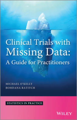 O'Kelly, Michael - Clinical Trials with Missing Data: A Guide for Practitioners, e-kirja