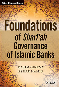 Ginena, Karim - Foundations of Shari'ah Governance of Islamic Banks, e-bok