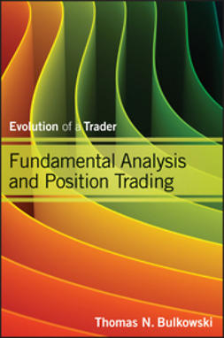Bulkowski, Thomas N. - Fundamental Analysis and Position Trading: Evolution of a Trader, ebook
