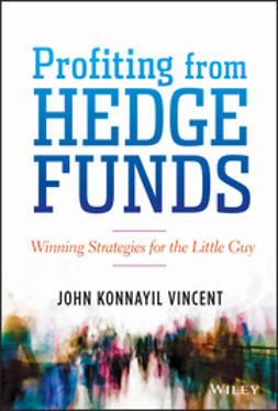Vincent, John Konnayil - Profiting from Hedge Funds: Winning Strategies for the Little Guy, e-bok