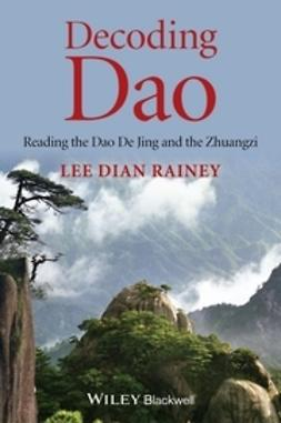 Rainey, Lee Dian - Decoding Dao: Reading the Dao De Jing (Tao Te Ching) and the Zhuangzi (Chuang Tzu), ebook