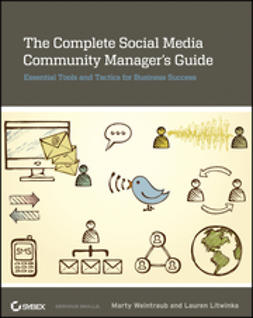 Weintraub, Marty - The Complete Social Media Community Manager's Guide: Essential Tools and Tactics for Business Success, e-bok