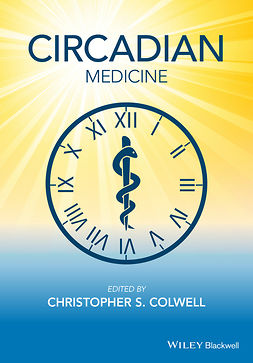 Colwell, Christopher S. - Circadian Medicine, ebook