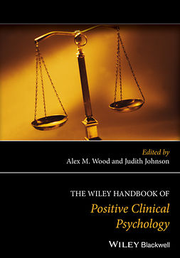 Johnson, Judith - The Wiley Handbook of Positive Clinical Psychology, ebook