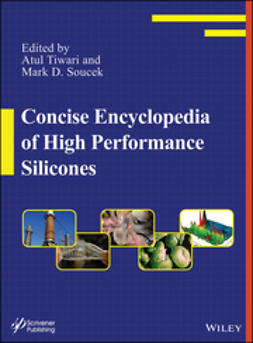 Tiwari, Atul - Concise Encyclopedia of High Performance Silicones, ebook