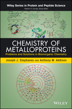 Addison, Anthony W. - Chemistry of Metalloproteins: Problems and Solutions in Bioinorganic Chemistry, e-kirja