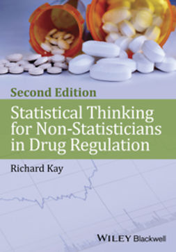 Kay, Richard - Statistical Thinking for Non-Statisticians in Drug Regulation, ebook
