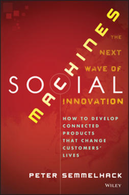 Semmelhack, Peter - Social Machines: How to Develop Connected Products That Change Customers' Lives, ebook
