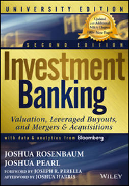 Pearl, Joshua - Investment Banking: Valuation, Leveraged Buyouts, and Mergers and Acquisitions, e-bok