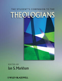 Markham, Ian S. - The Student's Companion to the Theologians, ebook
