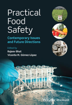 Bhat, Rajeev - Practical Food Safety: Contemporary Issues and Future Directions, e-bok
