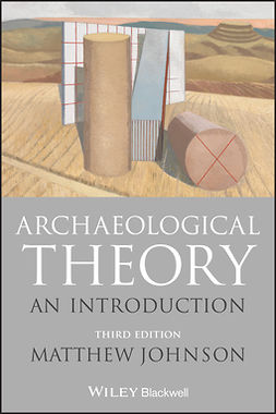 Johnson, Matthew - Archaeological Theory: An Introduction, e-bok