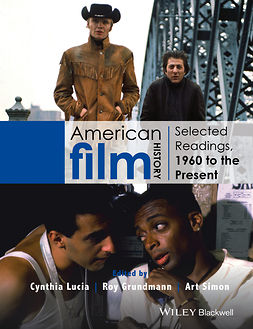 Grundmann, Roy - American Film History: Selected Readings, 1960 to the Present, e-bok